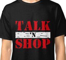 Talk'N'Shop Raw Tee Classic T-Shirt