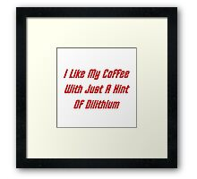 I LIke My Coffee With Just A Hint Of Dilithium Framed Print