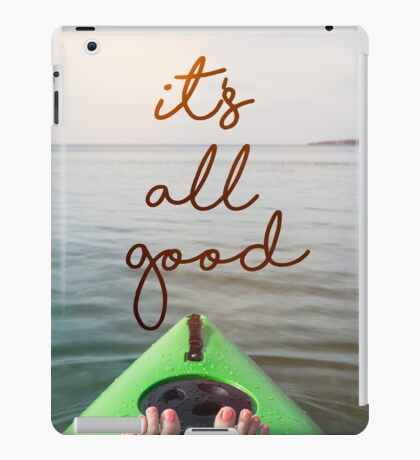 kayak and feet with It's All good text iPad Case/Skin
