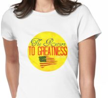 The Return to Greatness: Trump Inauguration Celebration Womens Fitted T-Shirt
