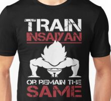 Train Insaiyan or Remain The Same (Only Last 12 Hours Left) Unisex T-Shirt