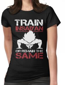 Train Insaiyan or Remain The Same (Only Last 12 Hours Left) Womens Fitted T-Shirt