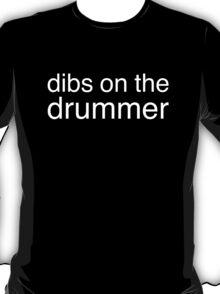 Dibs on the Drummer - White - Font 3 T-Shirt