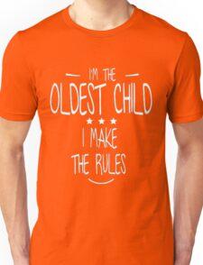 I'm The Oldest Child I Make The Rules T-Shirt  Unisex T-Shirt