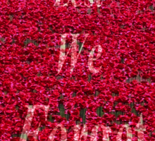 Poppies at The Tower of London - Lest we forget Sticker