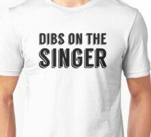 Dibs on the Singer - Black - Font 1 Unisex T-Shirt