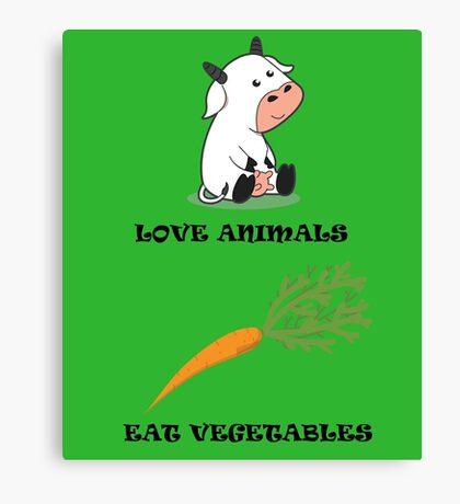 Love Animals Eat Vegetables Canvas Print