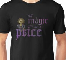 All magic comes with a price Unisex T-Shirt