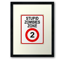 Stupid Zombies Zone Framed Print