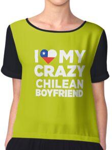 I Love My Crazy Chilean Boyfriend Cute Chile Native T-Shirt Chiffon Top