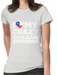 I Love My Crazy Chilean Boyfriend Cute Chile Native T-Shirt Womens Fitted T-Shirt