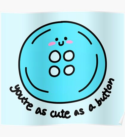 Cute as a button (blue) Poster