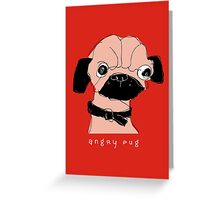 angry pug Greeting Card