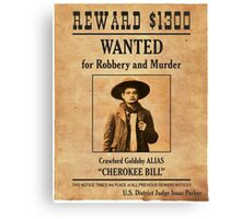 Cherokee Bill Wanted Poster Canvas Print