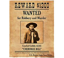 Cherokee Bill Wanted Poster Photographic Print
