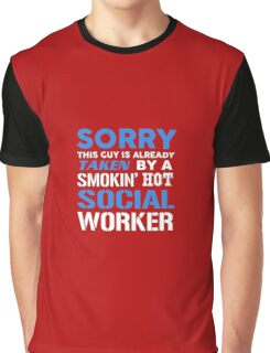 This Guy Is Taken By A Smokin Hot Social Worker Graphic T-Shirt