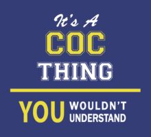 It's A COC thing, you wouldn't understand !! T-Shirt