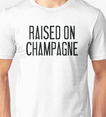 Raised On Champagne Unisex T-Shirt
