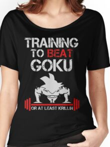 Training to Beat Goku (Only Last 12 Hours Left) Women's Relaxed Fit T-Shirt