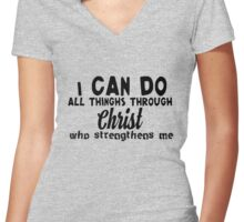 I can do all things through Christ who strengthens me Women's Fitted V-Neck T-Shirt