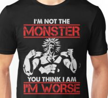 Broly- I am Not The Monster You Think, I am Worse (Only Last 12 Hours Left) Unisex T-Shirt