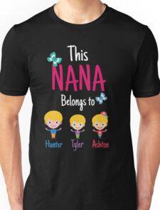 This nana belongs to Hunter Ashton Tyler Unisex T-Shirt