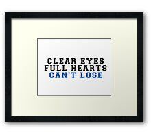 clear eyes, full hearts, can't lose (2) Framed Print
