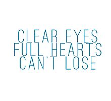 clear eyes, full hearts, can't lose (1) Photographic Print