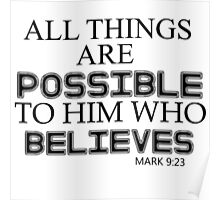 All things are possible to him who believes Poster