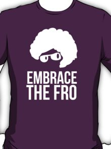 Limited Edition Hilarious 'Embrace the Fro' T-Shirt T-Shirt