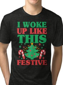 I Woke Up Like This Festive Tri-blend T-Shirt