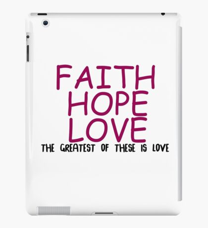 Faith, hope, love   iPad Case/Skin