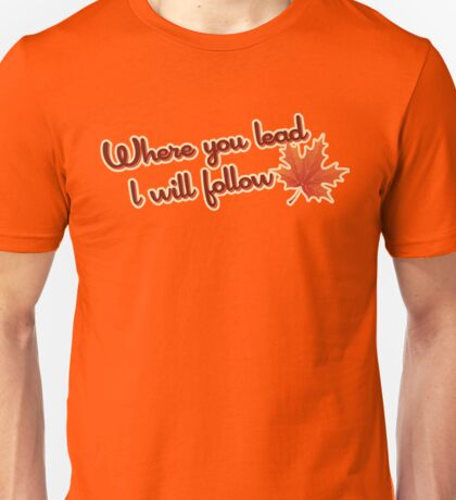 """Gilmore Girls - """"Where you lead, I will follow!"""" Unisex T-Shirt"""