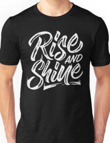 Rise and Shine Unisex T-Shirt