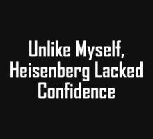 Unlike Myself, Heisenberg Lacked Confidence Kids Clothes