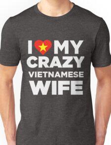 I Love My Crazy Vietnamese Wife Vietnam Native T-Shirt Unisex T-Shirt