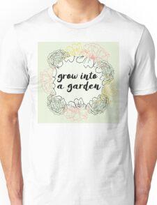 Grow into a garden Unisex T-Shirt