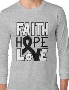 Faith Hope Love - Melanoma Cancer Awareness Long Sleeve T-Shirt