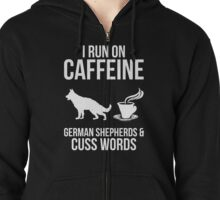 I Run On Caffeine Zipped Hoodie