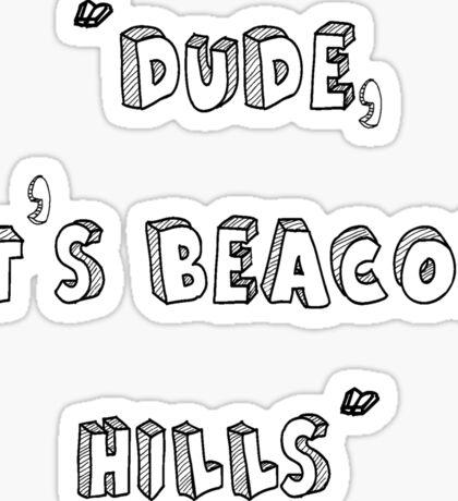 Dude It's Beacon Hills Sticker