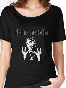 Picture me Rollin Women's Relaxed Fit T-Shirt