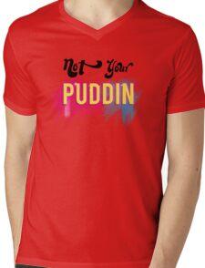 Not Your Puddin Mens V-Neck T-Shirt