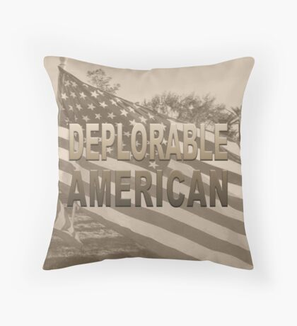 DEPLORABLE AMERICAN in sepia with flag Throw Pillow