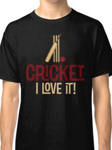 Cricket - I Love It T Shirt Classic T-Shirt