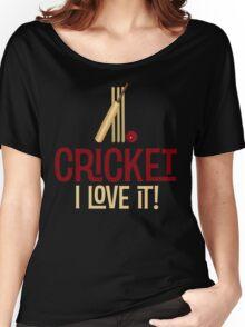 Cricket - I Love It T Shirt Women's Relaxed Fit T-Shirt