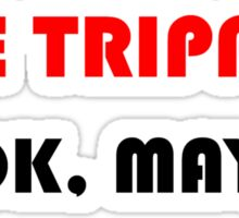 ZOMBIES BE TRIPPIN Sticker