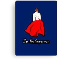 I'm No Superman Canvas Print