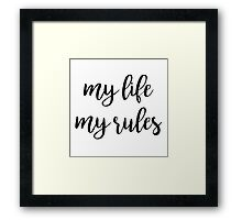 My life my rules | Quote Framed Print