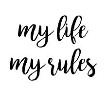 My life my rules   Quote Photographic Print