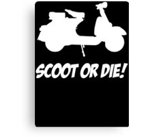 Scoot Or Die - Scooter T Shirt Canvas Print